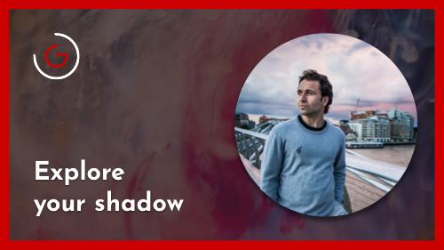 Explore your shadow